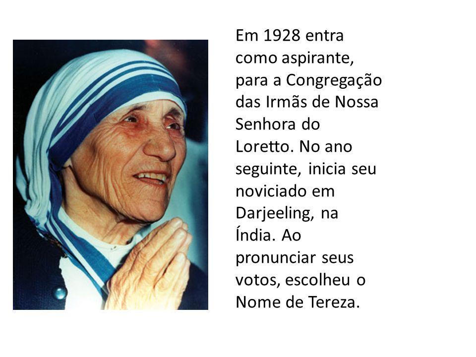 Em 1928 entra como aspirante, para a Congregação das Irmãs de Nossa Senhora do Loretto. No ano seguinte, inicia seu noviciado em Darjeeling, na Índia.