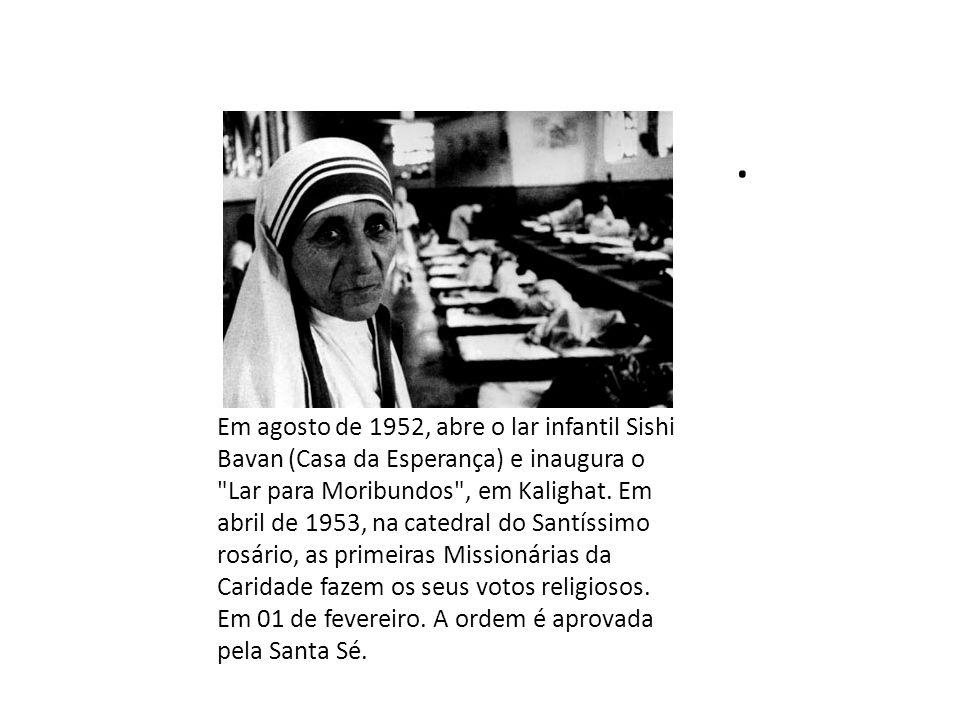 . Em agosto de 1952, abre o lar infantil Sishi Bavan (Casa da Esperança) e inaugura o