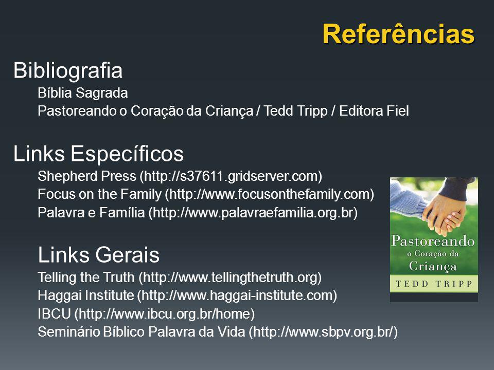 Bibliografia Bíblia Sagrada Pastoreando o Coração da Criança / Tedd Tripp / Editora Fiel Links Específicos Shepherd Press (http://s37611.gridserver.co