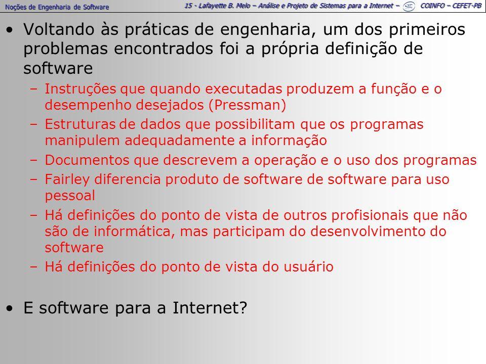 15 - Lafayette B. Melo – Análise e Projeto de Sistemas para a Internet – COINFO – CEFET-PB Voltando às práticas de engenharia, um dos primeiros proble