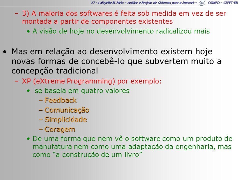 17 - Lafayette B. Melo – Análise e Projeto de Sistemas para a Internet – COINFO – CEFET-PB –3) A maioria dos softwares é feita sob medida em vez de se