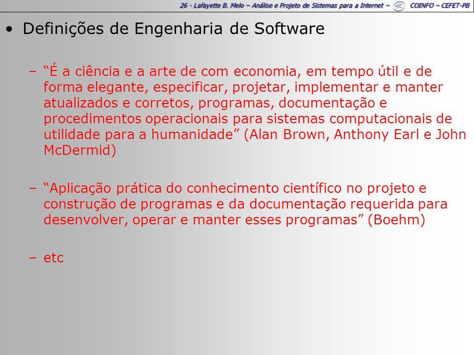 26 - Lafayette B. Melo – Análise e Projeto de Sistemas para a Internet – COINFO – CEFET-PB Definições de Engenharia de Software –É a ciência e a arte