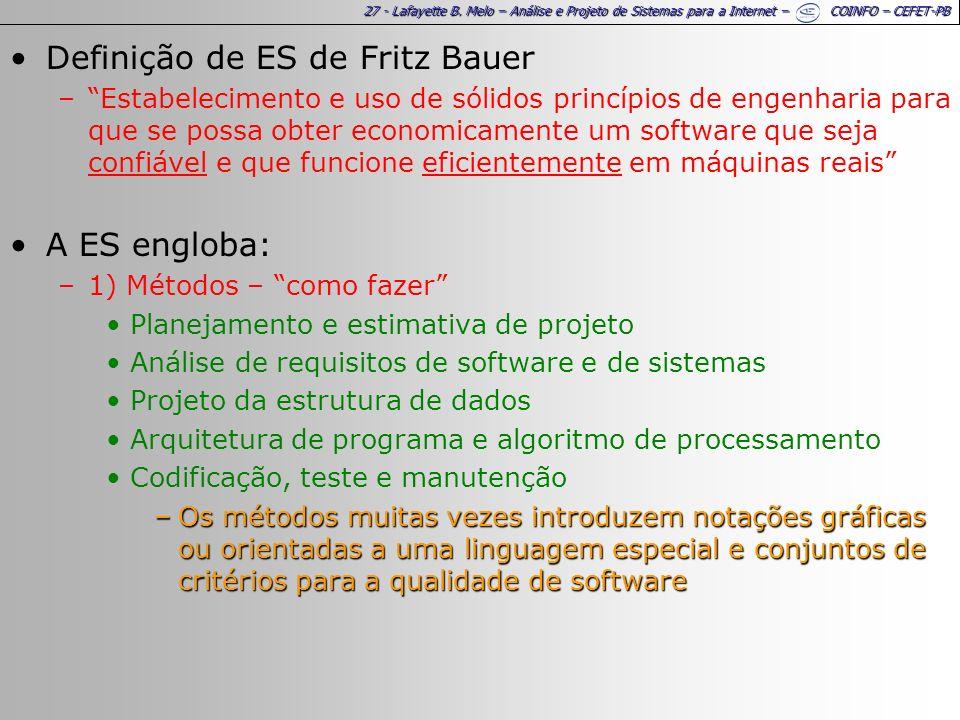 27 - Lafayette B. Melo – Análise e Projeto de Sistemas para a Internet – COINFO – CEFET-PB Definição de ES de Fritz Bauer –Estabelecimento e uso de só