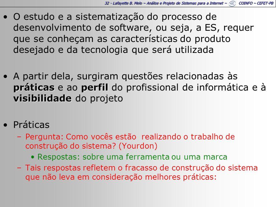 32 - Lafayette B. Melo – Análise e Projeto de Sistemas para a Internet – COINFO – CEFET-PB O estudo e a sistematização do processo de desenvolvimento