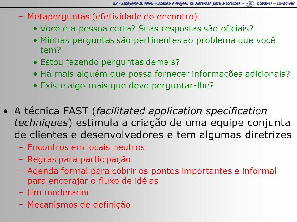 63 - Lafayette B. Melo – Análise e Projeto de Sistemas para a Internet – COINFO – CEFET-PB –Metaperguntas (efetividade do encontro) Você é a pessoa ce