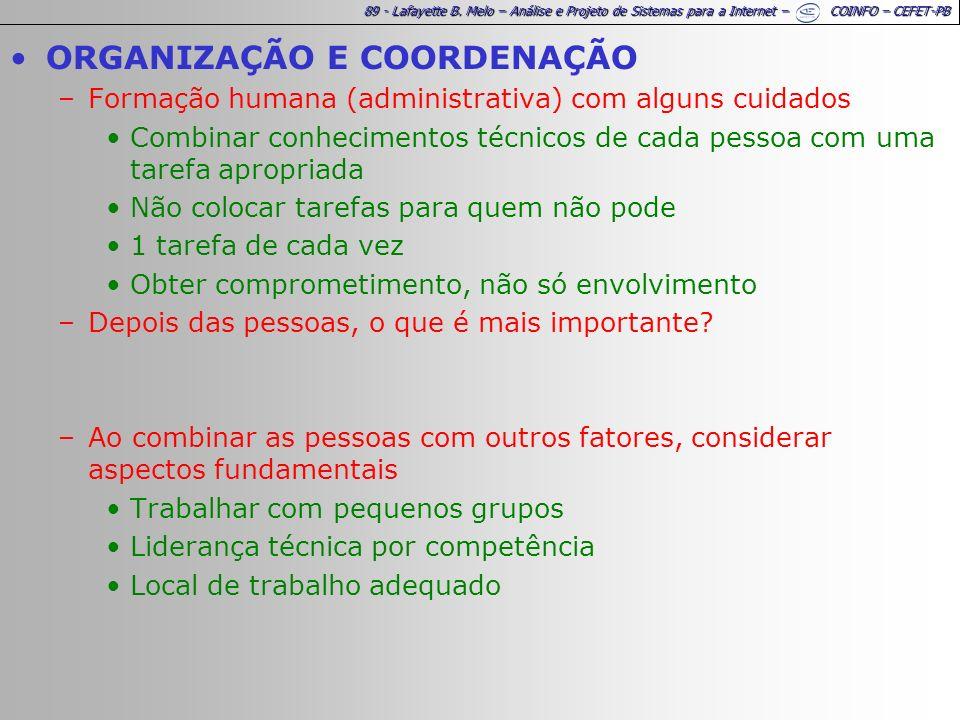 89 - Lafayette B. Melo – Análise e Projeto de Sistemas para a Internet – COINFO – CEFET-PB ORGANIZAÇÃO E COORDENAÇÃO –Formação humana (administrativa)