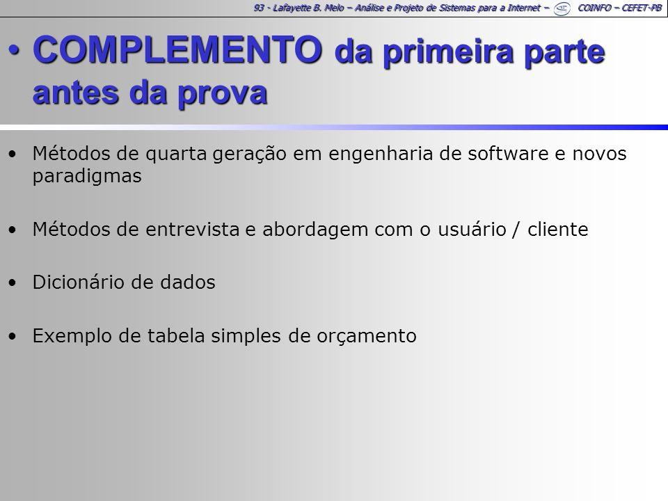 93 - Lafayette B. Melo – Análise e Projeto de Sistemas para a Internet – COINFO – CEFET-PB COMPLEMENTO da primeira parte antes da provaCOMPLEMENTO da