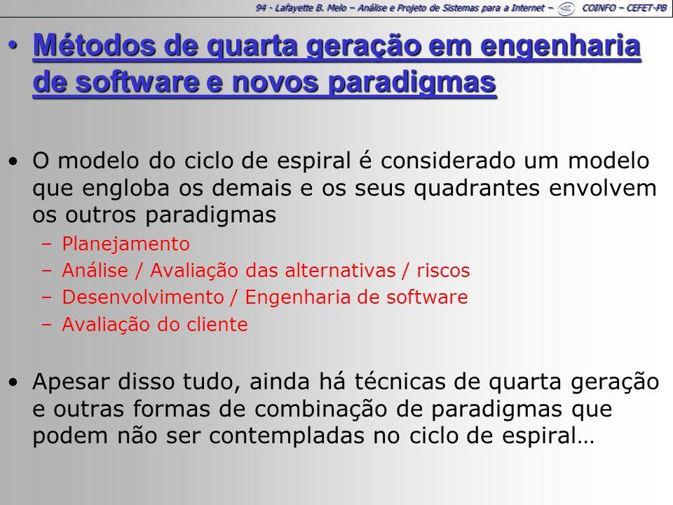 94 - Lafayette B. Melo – Análise e Projeto de Sistemas para a Internet – COINFO – CEFET-PB Métodos de quarta geração em engenharia de software e novos