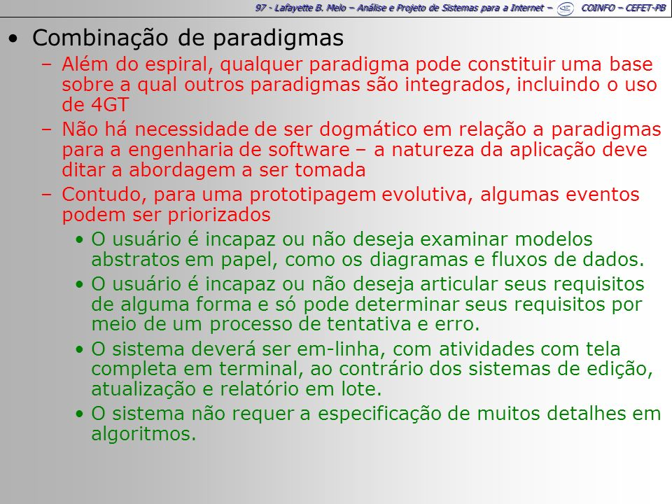 97 - Lafayette B. Melo – Análise e Projeto de Sistemas para a Internet – COINFO – CEFET-PB Combinação de paradigmas –Além do espiral, qualquer paradig