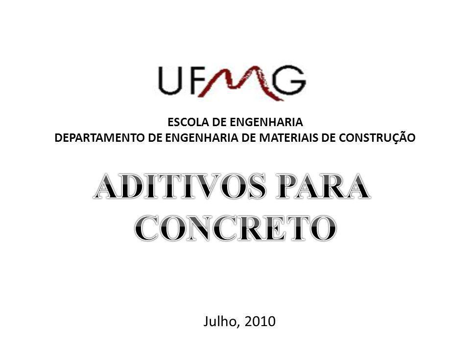 ESCOLA DE ENGENHARIA DEPARTAMENTO DE ENGENHARIA DE MATERIAIS DE CONSTRUÇÃO Julho, 2010