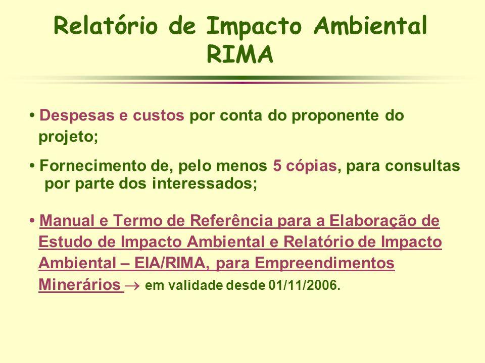 Relatório de Impacto Ambiental RIMA Despesas e custos por conta do proponente do projeto; Fornecimento de, pelo menos 5 cópias, para consultas por par