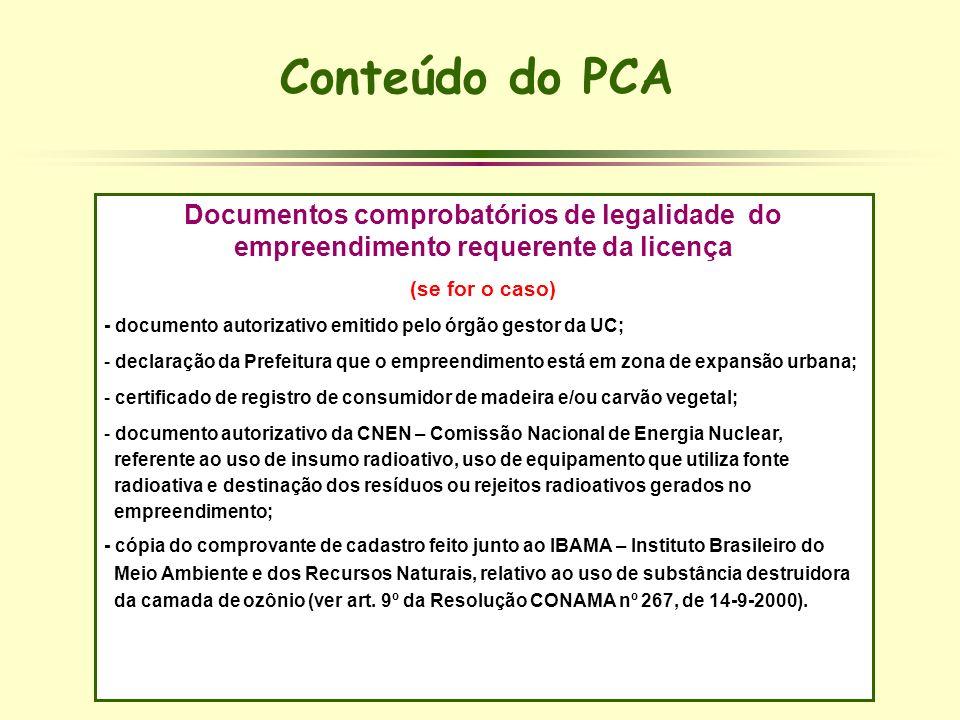 Documentos comprobatórios de legalidade do empreendimento requerente da licença (se for o caso) - documento autorizativo emitido pelo órgão gestor da