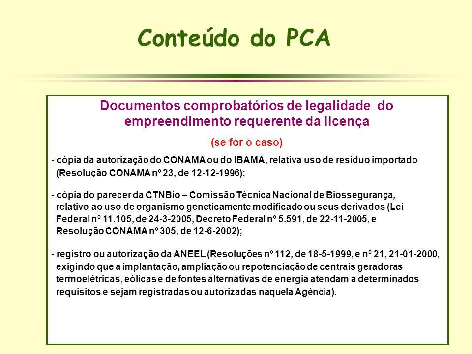 Documentos comprobatórios de legalidade do empreendimento requerente da licença (se for o caso) - cópia da autorização do CONAMA ou do IBAMA, relativa