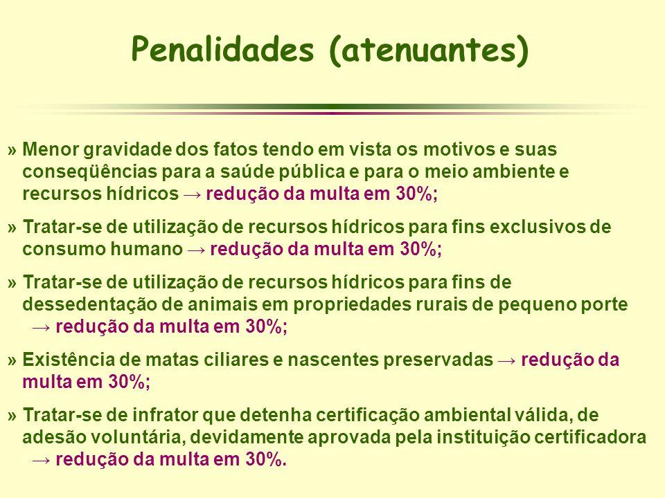 Penalidades (atenuantes) » Menor gravidade dos fatos tendo em vista os motivos e suas conseqüências para a saúde pública e para o meio ambiente e recu