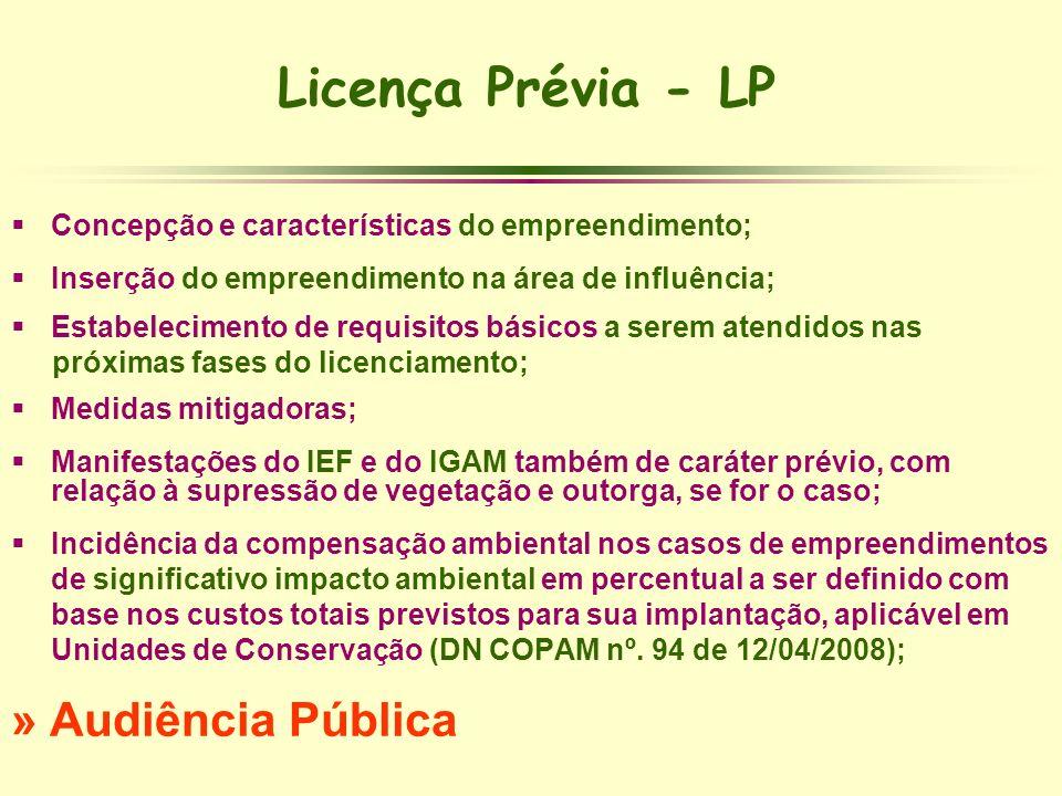 Licença Prévia - LP Concepção e características do empreendimento; Inserção do empreendimento na área de influência; Estabelecimento de requisitos bás