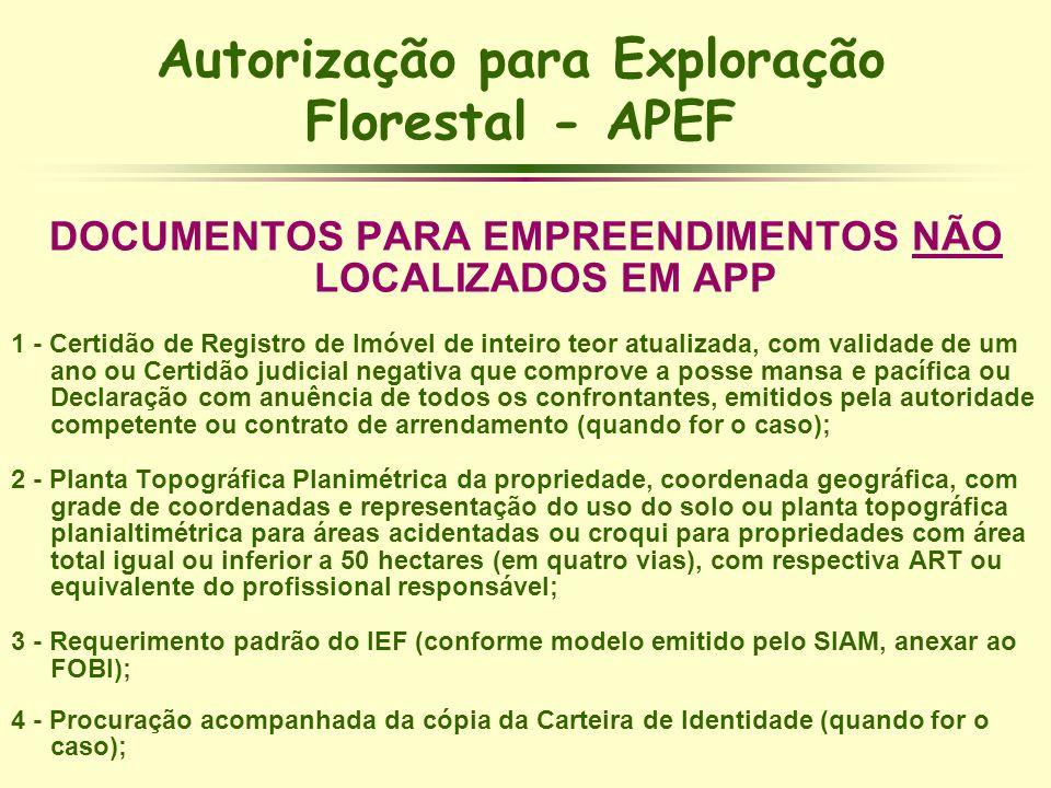 Autorização para Exploração Florestal - APEF DOCUMENTOS PARA EMPREENDIMENTOS NÃO LOCALIZADOS EM APP 1 - Certidão de Registro de Imóvel de inteiro teor