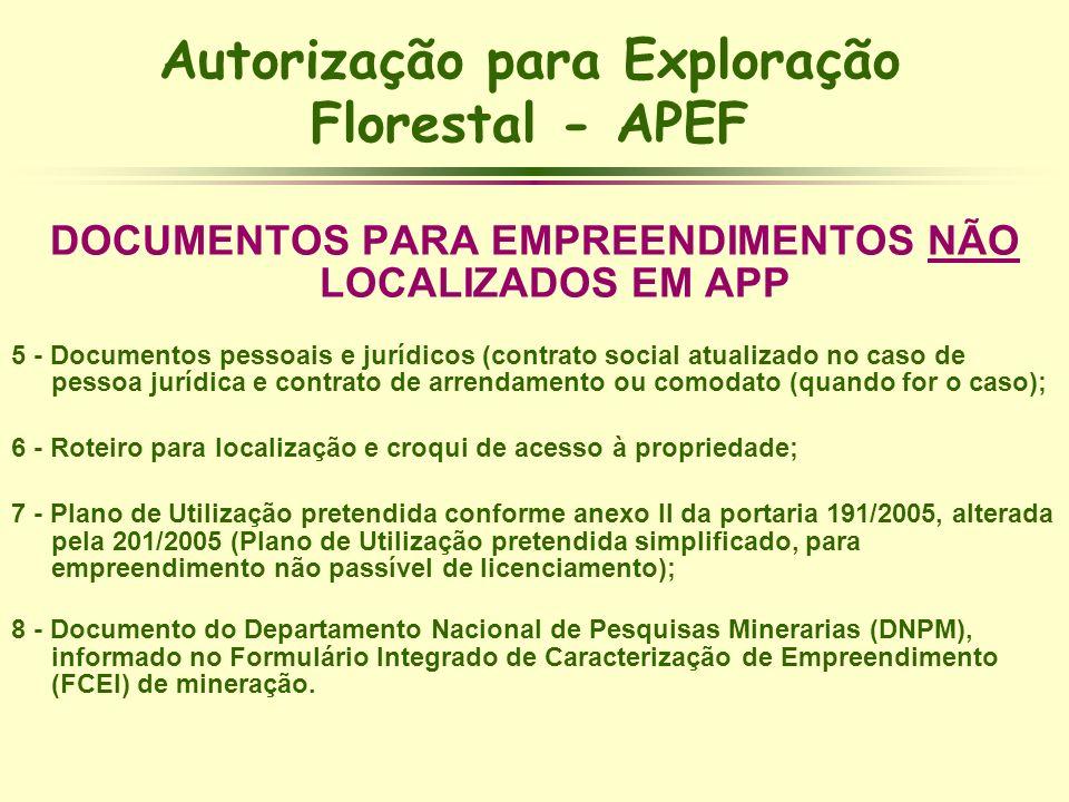 Autorização para Exploração Florestal - APEF DOCUMENTOS PARA EMPREENDIMENTOS NÃO LOCALIZADOS EM APP 5 - Documentos pessoais e jurídicos (contrato soci