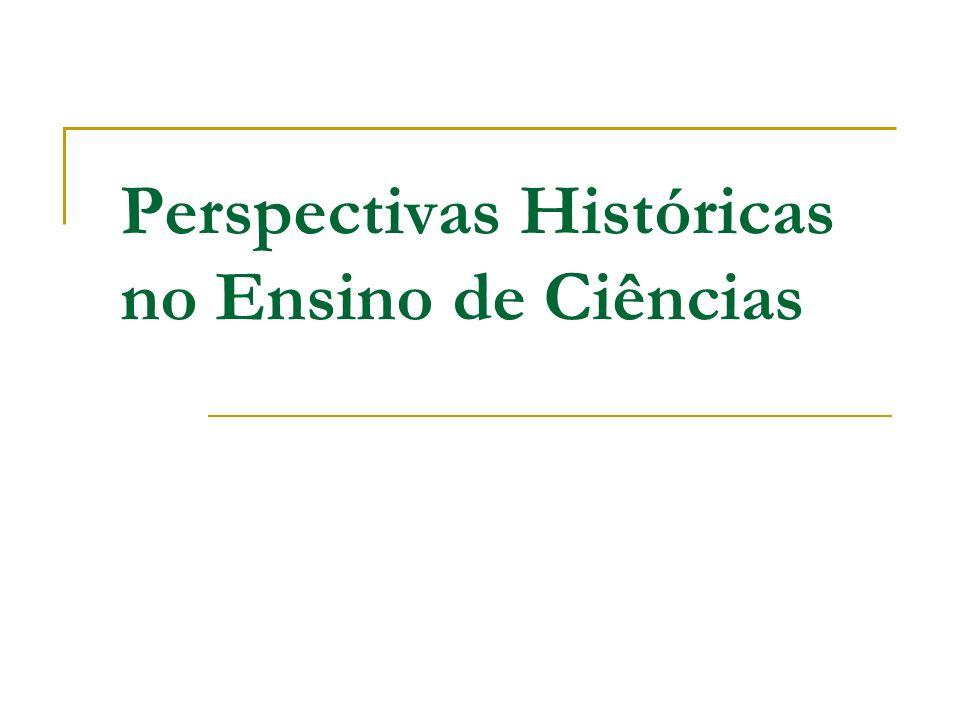 Perspectivas Históricas no Ensino de Ciências