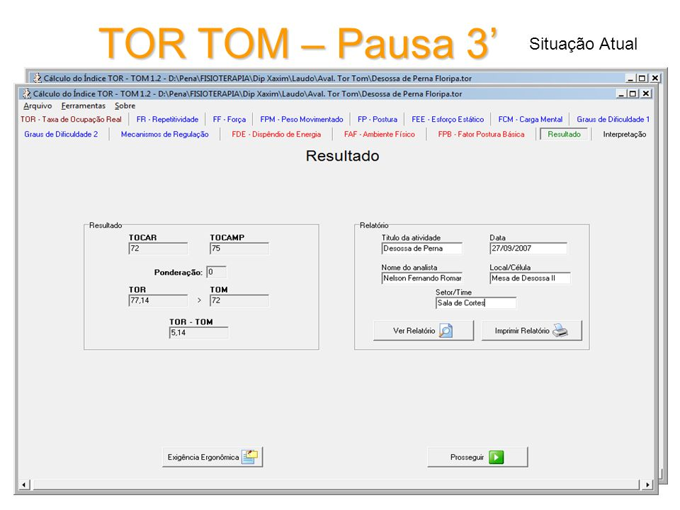 Nelson Fernando Romanelli Fisioterapeuta TOR TOM – Pausa 3 Situação Atual