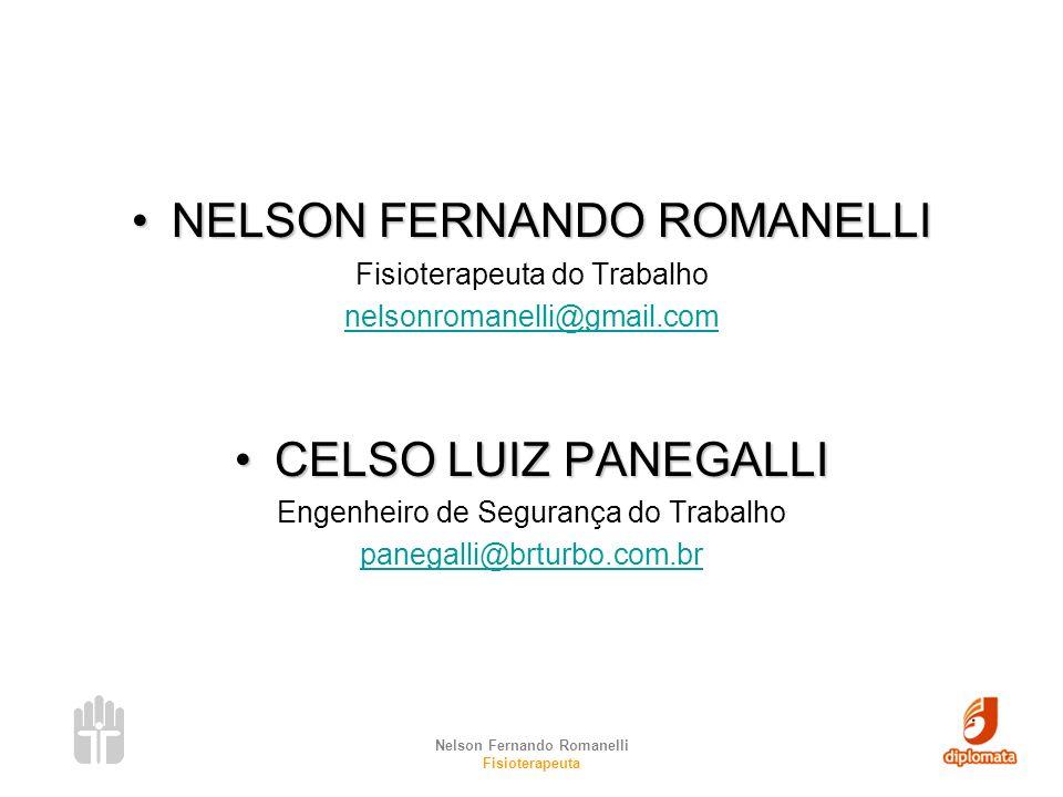 Nelson Fernando Romanelli Fisioterapeuta NELSON FERNANDO ROMANELLINELSON FERNANDO ROMANELLI Fisioterapeuta do Trabalho nelsonromanelli@gmail.com CELSO