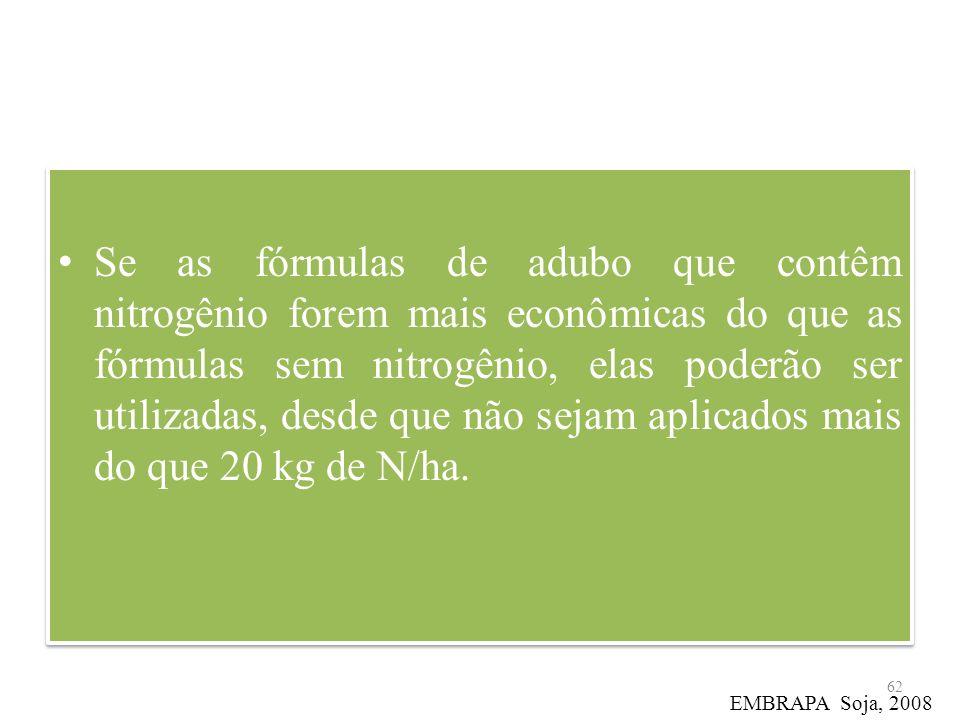 Se as fórmulas de adubo que contêm nitrogênio forem mais econômicas do que as fórmulas sem nitrogênio, elas poderão ser utilizadas, desde que não seja