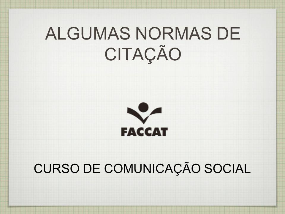 ALGUMAS NORMAS DE CITAÇÃO CURSO DE COMUNICAÇÃO SOCIAL