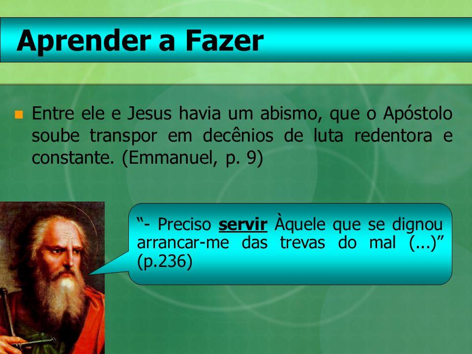 Aprender a Ser (Jesus a Paulo): - Sim, Paulo, sê feliz.
