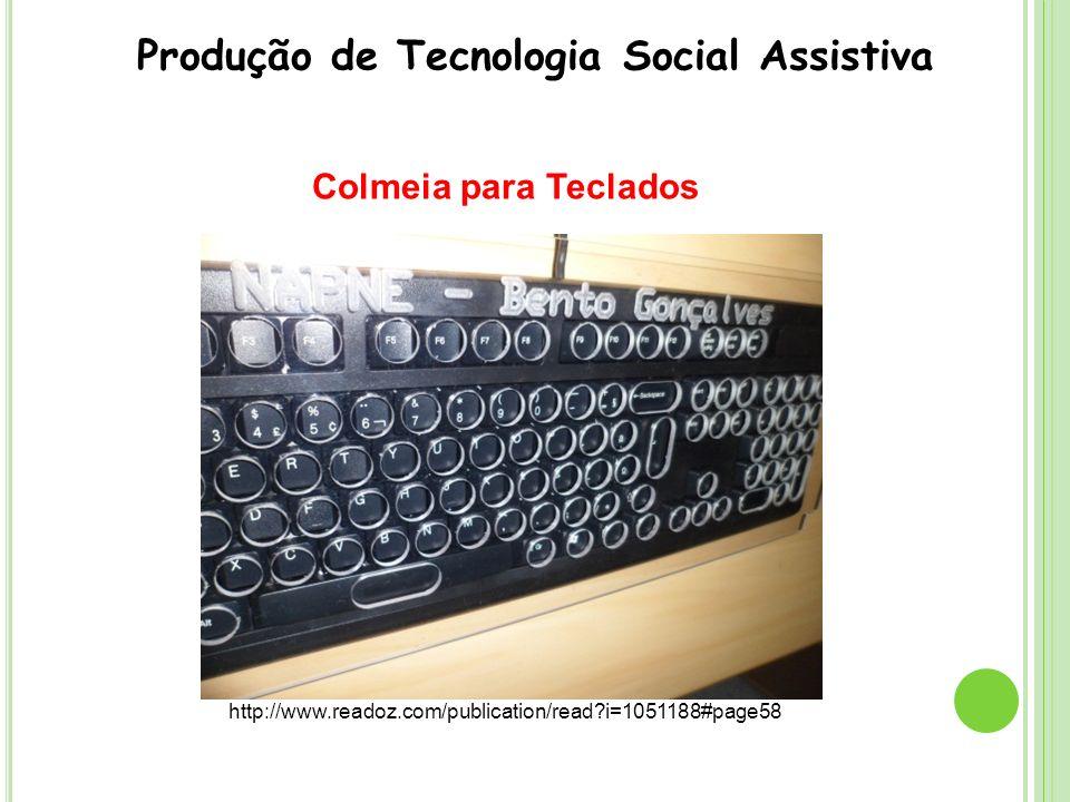 Linha Braille (para surdocegos) Produção de Tecnologia Social Assistiva http://www.readoz.com/publication/read?i=1051188#page16