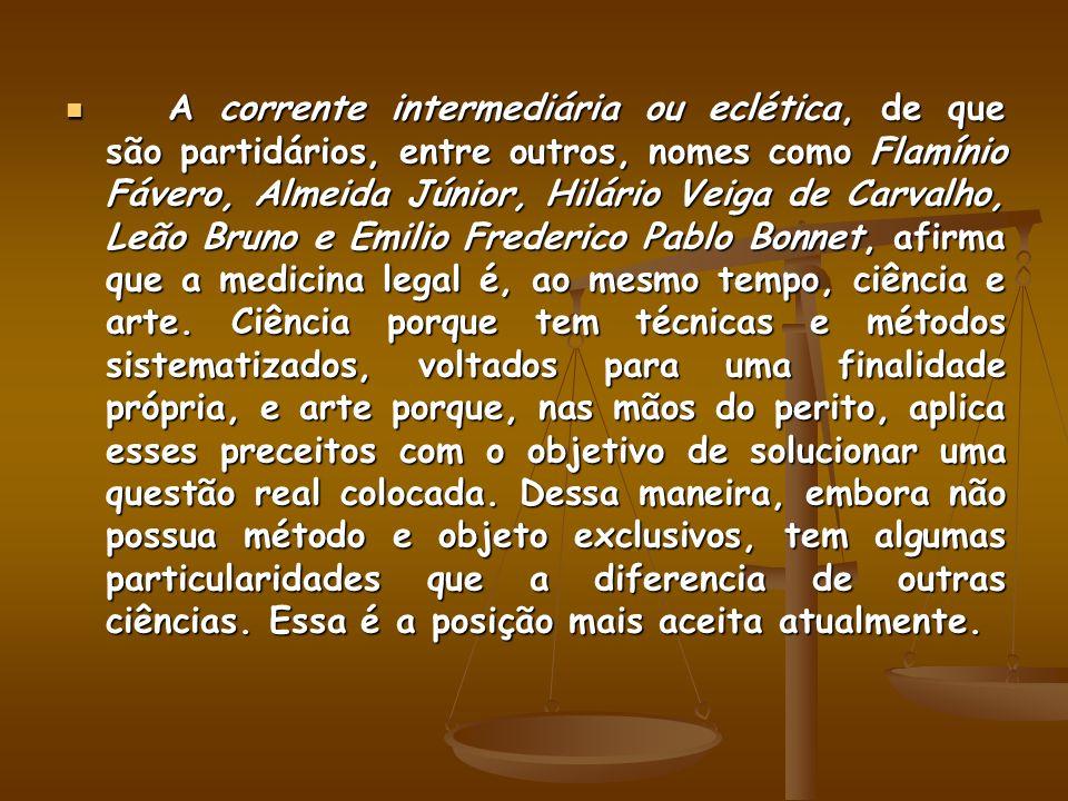 A corrente intermediária ou eclética, de que são partidários, entre outros, nomes como Flamínio Fávero, Almeida Júnior, Hilário Veiga de Carvalho, Leã