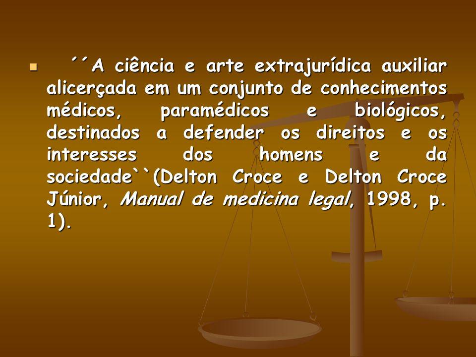 ´´A ciência e arte extrajurídica auxiliar alicerçada em um conjunto de conhecimentos médicos, paramédicos e biológicos, destinados a defender os direi
