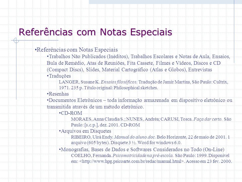 Referências com Notas Especiais Trabalhos Não Publicados (Inéditos), Trabalhos Escolares e Notas de Aula, Ensaios, Bula de Remédio, Atas de Reuniões,