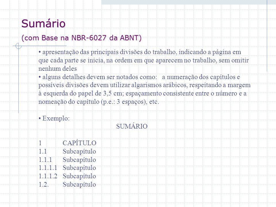 Normas Mais Utilizadas Para Apresentação de Trabalhos Acadêmicos NBR-6023-Referências bibliográficas NBR-6024-Numeração progressiva das seções de um documento - Procedimento NBR-6027-Sumários NBR-6028-Resumos NBR-6029-Apresentação de livros e folhetos - Procedimento NBR-6032-Abreviação de títulos de periódicos e publicações seriadas - Procedimento NBR-6822-Preparo e apresentações de normas brasileiras - Procedimento NBR-10520-Apresentação de citações em documentos NBR-10524-Preparação da folha de rosto de livro - Procedimento NBR-10719-Apresentação de relatórios técnico-científicos NBR-12225-Títulos de lombada-Procedimento NBR-14724-Informação e documentação-Trabalhos acadêmicos- apresentação