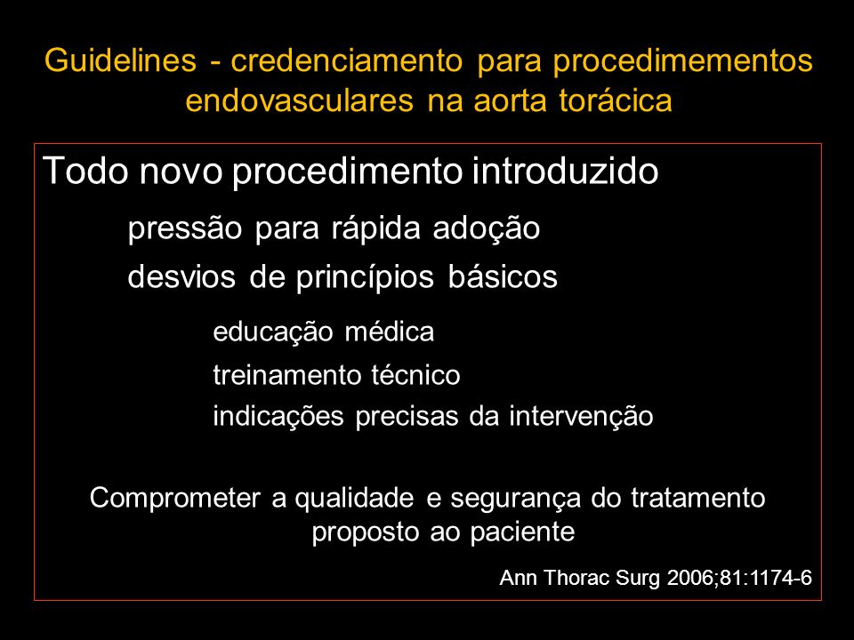 Guidelines - credenciamento para procedimementos endovasculares na aorta torácica Todo novo procedimento introduzido pressão para rápida adoção desvio