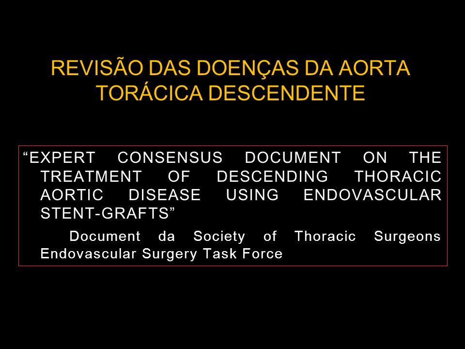 REVISÃO DAS DOENÇAS DA AORTA TORÁCICA DESCENDENTE EXPERT CONSENSUS DOCUMENT ON THE TREATMENT OF DESCENDING THORACIC AORTIC DISEASE USING ENDOVASCULAR