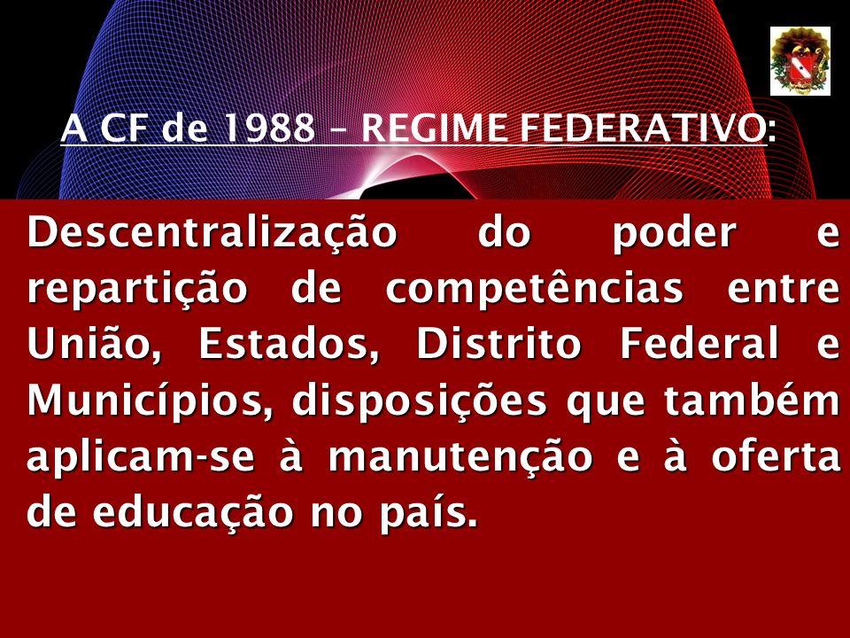Descentralização do poder e repartição de competências entre União, Estados, Distrito Federal e Municípios, disposições que também aplicam-se à manute