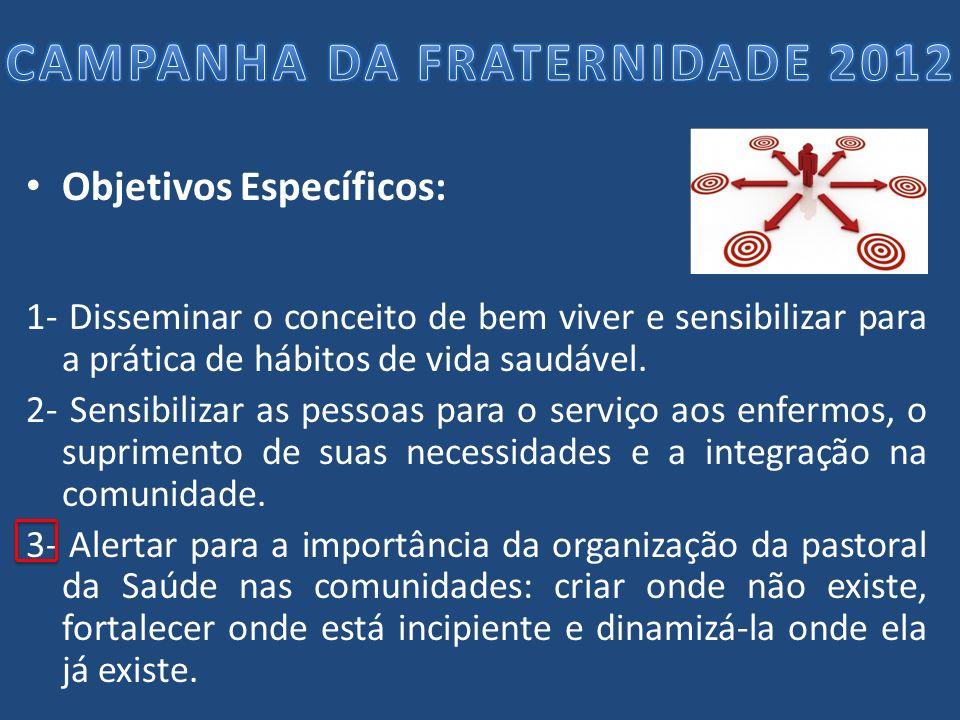 Objetivos Específicos: 4- D ifundir dados sobre a realidade da saúde no Brasil e seus desafios, como sua estreita relação com os aspectos socioculturais de nossa sociedade.