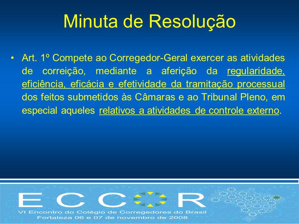Art. 1º Compete ao Corregedor-Geral exercer as atividades de correição, mediante a aferição da regularidade, eficiência, eficácia e efetividade da tra