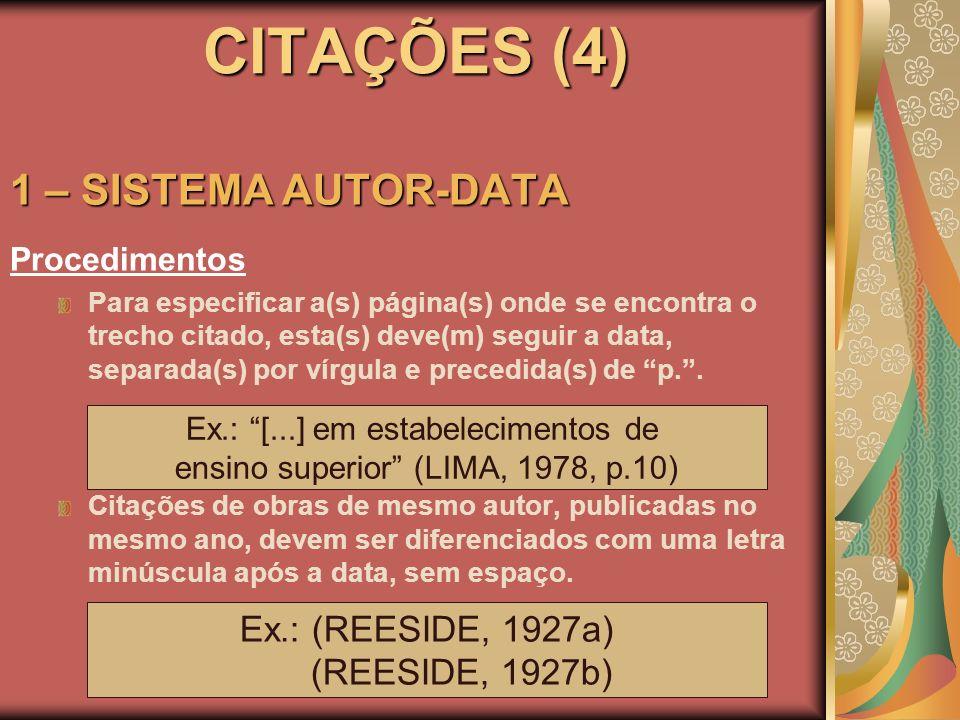 CITAÇÕES (4) 1 – SISTEMA AUTOR-DATA Procedimentos Para especificar a(s) página(s) onde se encontra o trecho citado, esta(s) deve(m) seguir a data, sep