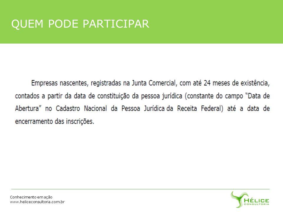 Conhecimento em ação www.heliceconsultoria.com.br QUEM PODE PARTICIPAR