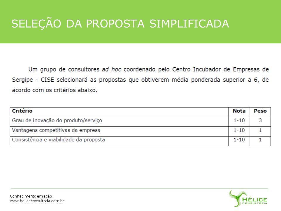 Conhecimento em ação www.heliceconsultoria.com.br SELEÇÃO DA PROPOSTA SIMPLIFICADA