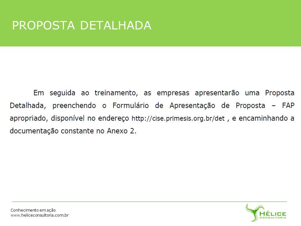 Conhecimento em ação www.heliceconsultoria.com.br PROPOSTA DETALHADA