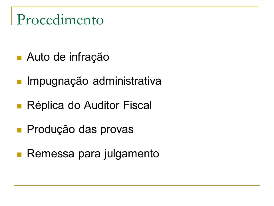 Procedimento Auto de infração Impugnação administrativa Réplica do Auditor Fiscal Produção das provas Remessa para julgamento