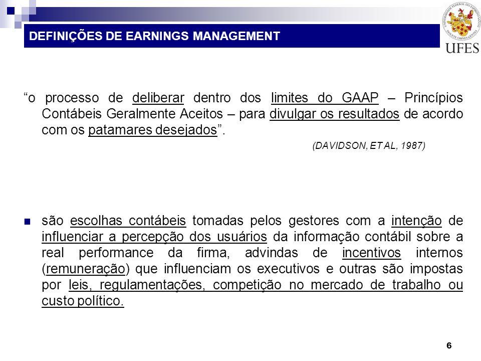27 ALGUNS MODELOS DE PESQUISA SOBRE EARNINGS MANAGEMENT Contribuição ao estudo do gerenciamento de resultados: uma comparação das companhias abertas brasileiras emissoras de ADR e não emissoras de ADRs.