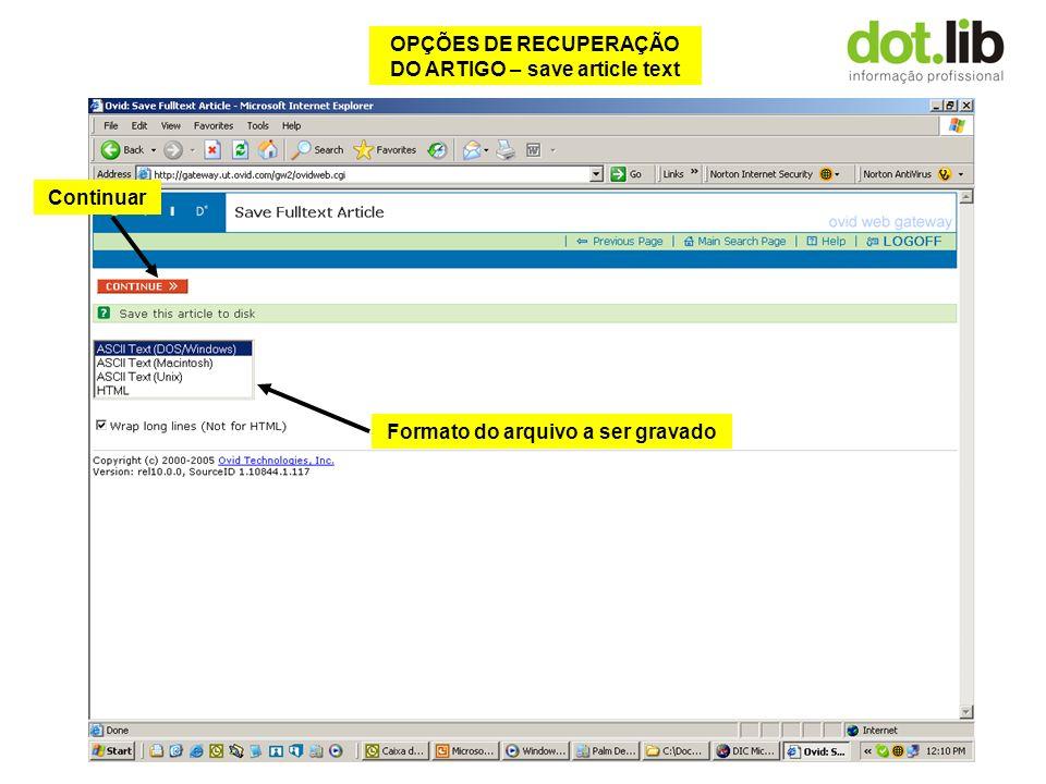 OPÇÕES DE RECUPERAÇÃO DO ARTIGO – save article text Formato do arquivo a ser gravado Continuar