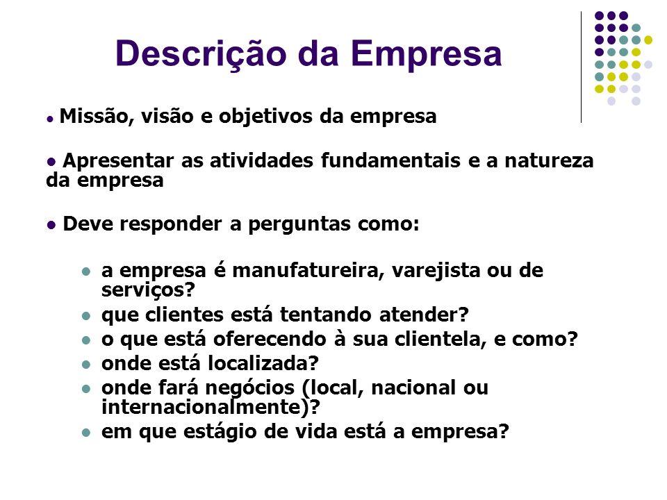 Descrição da Empresa Missão, visão e objetivos da empresa Apresentar as atividades fundamentais e a natureza da empresa Deve responder a perguntas com