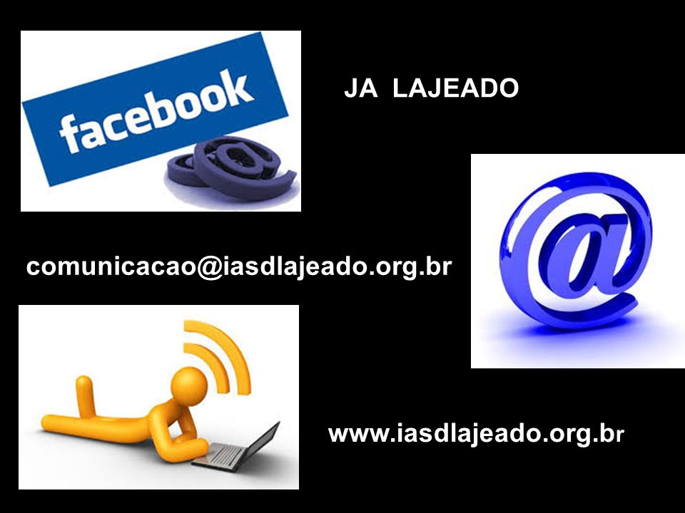 JA LAJEADO comunicacao@iasdlajeado.org.br www.iasdlajeado.org.b r