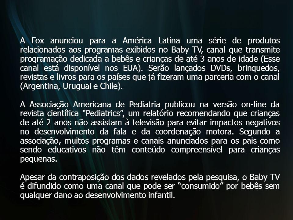 A Fox anunciou para a América Latina uma série de produtos relacionados aos programas exibidos no Baby TV, canal que transmite programação dedicada a