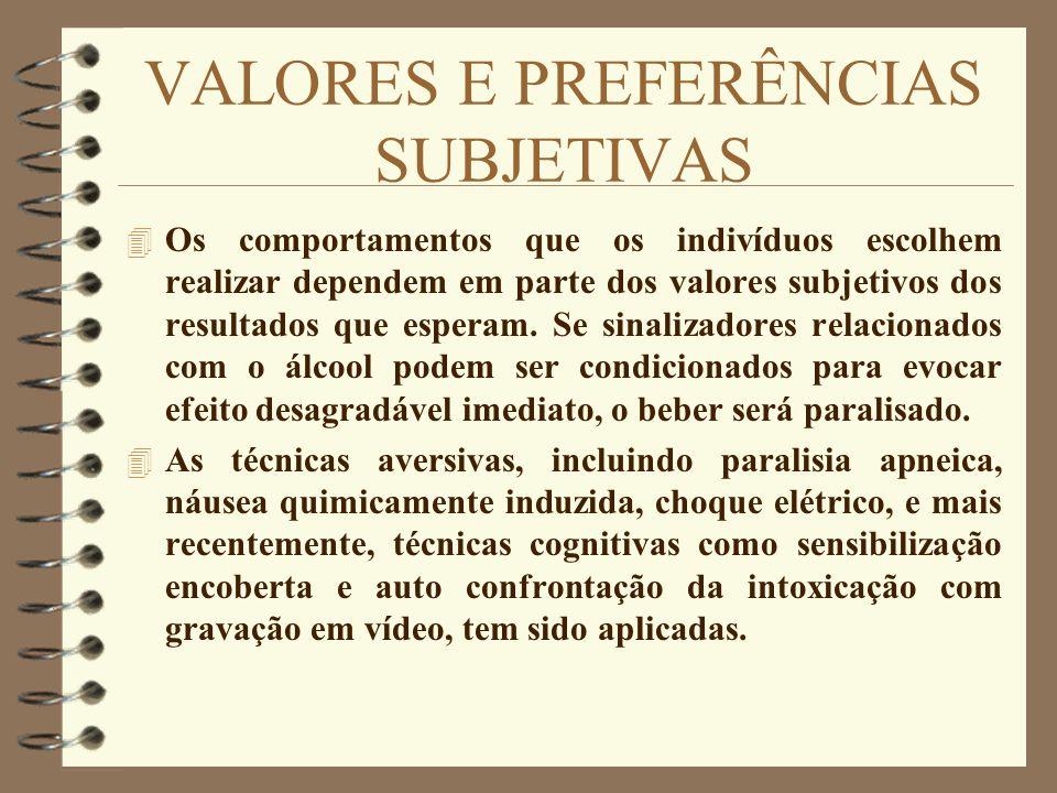 VALORES E PREFERÊNCIAS SUBJETIVAS 4 Os comportamentos que os indivíduos escolhem realizar dependem em parte dos valores subjetivos dos resultados que