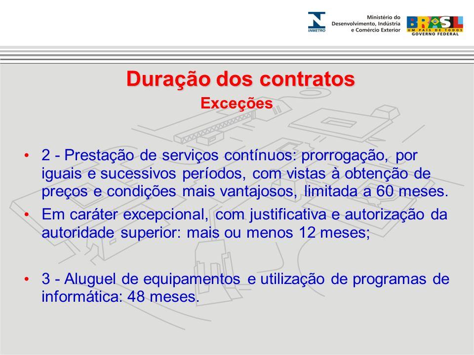 2 - Prestação de serviços contínuos: prorrogação, por iguais e sucessivos períodos, com vistas à obtenção de preços e condições mais vantajosos, limit