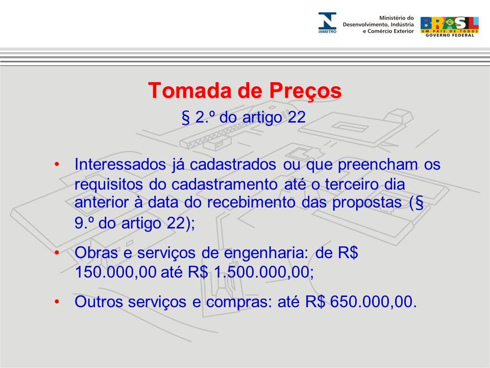 Tomada de Preços Interessados já cadastrados ou que preencham os requisitos do cadastramento até o terceiro dia anterior à data do recebimento das pro
